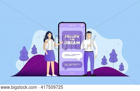 Follow The Dream Motivation Quote. Phone Online Chatting Banner. Motivational Slogan. Inspiration Me