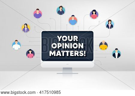 Your Opinion Matters Symbol. Remote Team Work Conference. Survey Or Feedback Sign. Client Comment. O