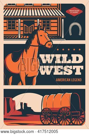 Wild West Retro Poster, American Western Cowboy Saloon And Horse, Vector Vintage Sign. Wild West Leg