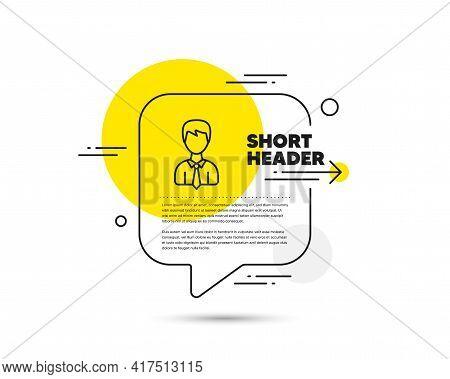 Male User Line Icon. Speech Bubble Vector Concept. Profile Avatar Sign. Businessman Person Silhouett