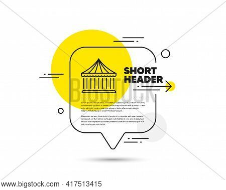 Carousels Line Icon. Speech Bubble Vector Concept. Amusement Park Sign. Carousels Line Icon. Abstrac
