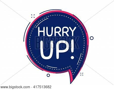 Hurry Up Sale. Thought Bubble Vector Banner. Special Offer Sign. Advertising Discounts Symbol. Dialo