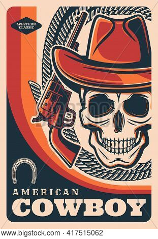 Wild West Cowboy Skull, American Western Vector Vintage Vector Retro Poster. Texas And Arizona Rodeo