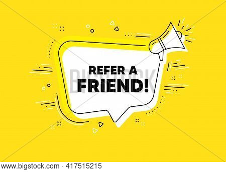 Refer A Friend Symbol. Megaphone Yellow Vector Banner. Referral Program Sign. Advertising Reference.