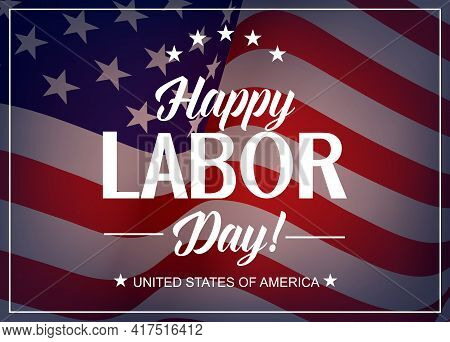 Happy Labor Day, Usa Holiday Vector Greeting Card. United States National Flag Background With Stars