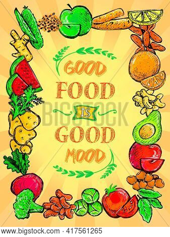 Good food is good mood poster with assorted vegetables and fruits border frame, hand drawn graphic illustration, healthy eating quote card concept, rasterized version
