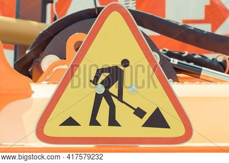 Roadsign Informing About Roadwork. Construction Or Repair Road Or Pavement. Transportation