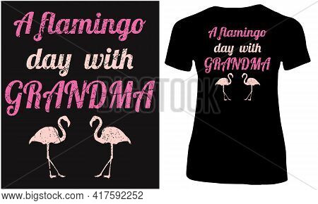 A Flamingo Day With Grandma. Grandmother And Grand Child.