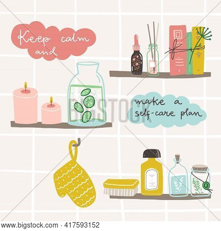 Keep Calm And Make A Self-care Plan. Doodle Illustration With Hand Lettering And Bathroom Shelves Wi