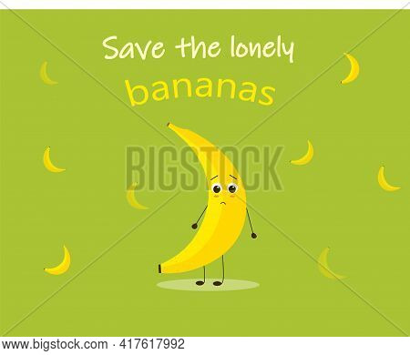 Saving The Lonely Bananas. Conscious Consumption Poster For Shops And Markets
