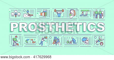Prosthetics Word Concepts Banner. Dealing With People Body Parts Disabilities. Infographics With Lin