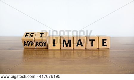 Estimate Or Approximate Symbol. Turned Wooden Cubes And Changed The Word 'approximate' To 'estimate'