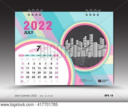 Calendar 2022  Template-july Month Layout, Desk Calendar 2022 Year, Calendar Planner Design, Week St