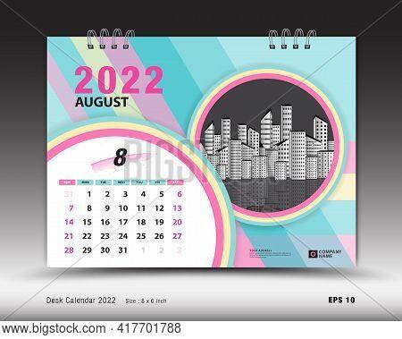 Calendar 2022  Template-august Month Layout, Desk Calendar 2022 Year, Calendar Planner Design, Week