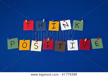 'Think Positive' - Sign On Noticeboard For Business, Seminars, Teaching, Mentors, Lectures.