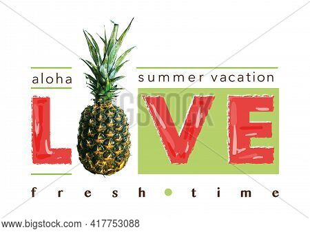 Typography Slogan Poster Print With Fresh Pineapple. Illustration, T-shirt Graphic, Tee Print Design
