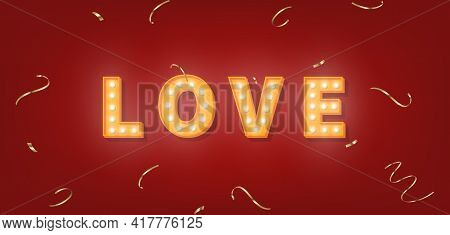 Love Marquee Text With Gold Confetti. 3d Light Bulb Template For Valentines Day