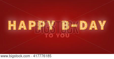 Happy Birthday Greeting Card With Gold Marquee Text. 3d Light Bulb Happy Birthday Template