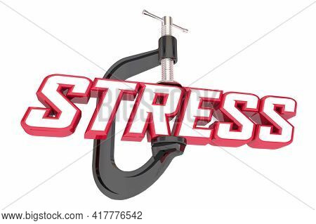 Stress Anxiety Vice Squeezing Word Overworked Anxious Feeling 3d Illustration