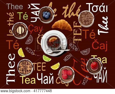 A Cup Of Black Tea Is On A Saucer. In The Figure, On A Brown Background, The Words Tea In Different