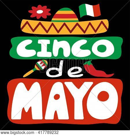 Cinco De Mayo Colorful Vibrant Lettering Print With Traditional Mexican Symbols Stock Vector Illustr