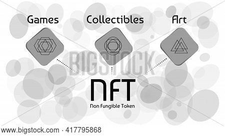 Nft Non Fungible Tokens Infographics On Abstract Light Background. Pay For Unique Collectibles In Ga
