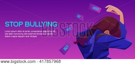 Stop Bullying Poster With Sad Girl. Concept Of Verbal Abuse, Violence And Hate From Bullies In Schoo