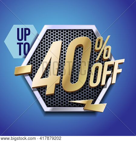 Up To 40 Off Special Offer Gold 3d Digits Banner, Template Forty Percent. Sale, Discount. Technology