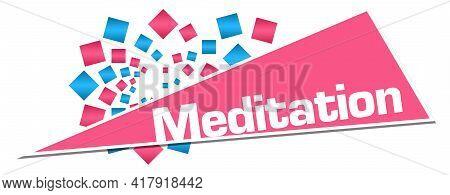 Meditation Text Written Over Pink Blue Background.