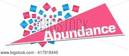 Abundance Text Written Over Pink Blue Background.