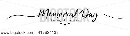 Day Memorial. Happy Memorial Day. Honoring All Who Served Banner For Memorial Day. Lettering Style.
