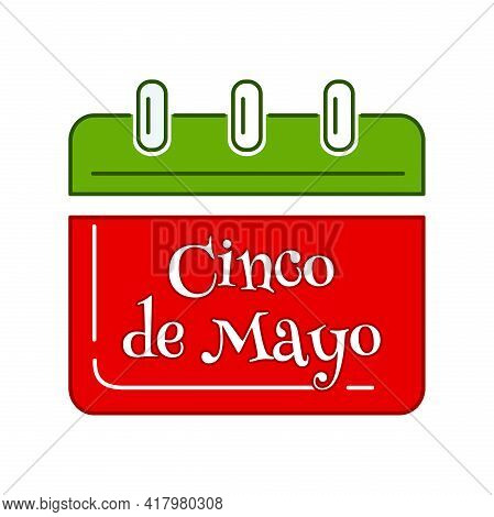 Cinco De Mayo. Annual Celebration Held On May 5. Holiday Date In Calendar. Federal Holiday In Mexico