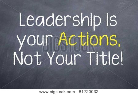 Leadership is in Your Actions