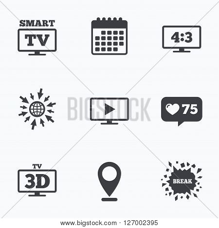 Calendar, like counter and go to web icons. Smart TV mode icon. Aspect ratio 4:3 widescreen symbol. 3D Television sign. Location pointer.