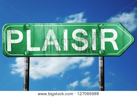 plaisir road sign, on a blue sky background