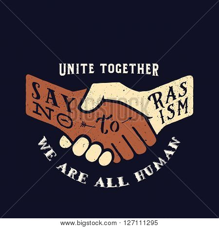 Say No to Racism Vintage Vector Handshake Silhouette with Retro Typography and Shabby Textures. Color on Dark Background.