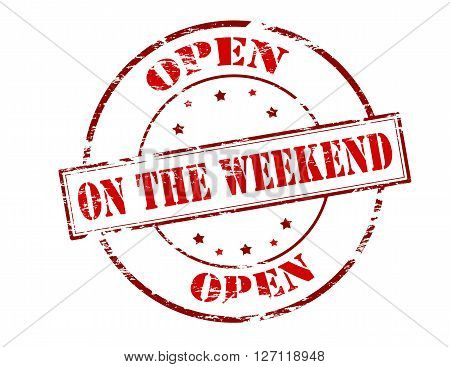 Rubber stamp with text open on the weekend inside vector illustration