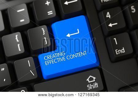 Keypad Creating Effective Content on Modernized Keyboard. Modernized Keyboard Button Labeled Creating Effective Content. Creating Effective Content Keypad. 3D.