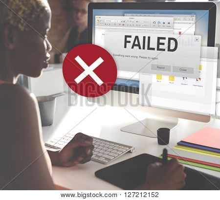 Failed Fail Failing Fiasco Inability Unsuccessful Concept