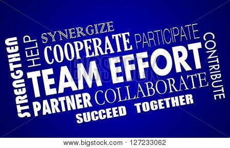 Team Effort Cooperate Collaborate Work Together Word Collage