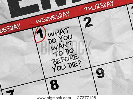 Concept image of a Calendar with the text: What Do You Want to Be Before You Die?