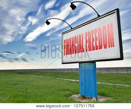 financial freedom and economic independence self sufficient with retirement plan and debt free sign.