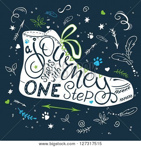 vector hand drawn lettering quote - a journey starts with one step. This phrase fit into shoe silhouette and decorated design elements - feathers branches and flowers.
