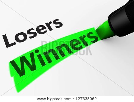 Winning business and lifestyle versus losers concept with a 3d rendering of winner word and text highlighted with a green marker.