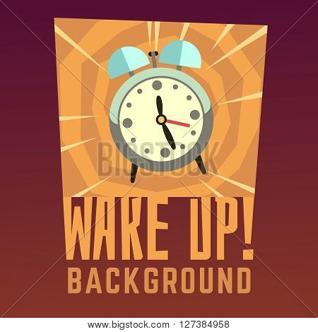 Wake up vector background. Wake up clock, morning alarm wake up, time wake up, poster reminder illustration