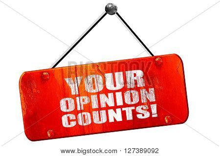 your opinion counts, 3D rendering, red grunge vintage sign