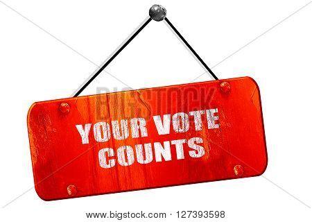 your vote counts, 3D rendering, red grunge vintage sign