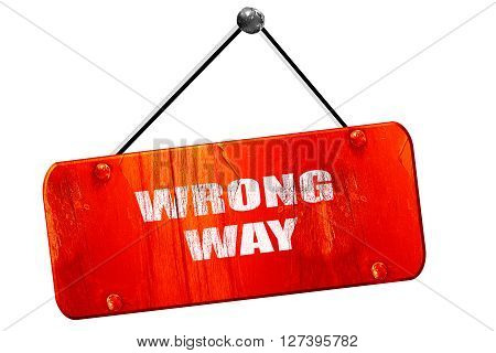 wrong way, 3D rendering, red grunge vintage sign