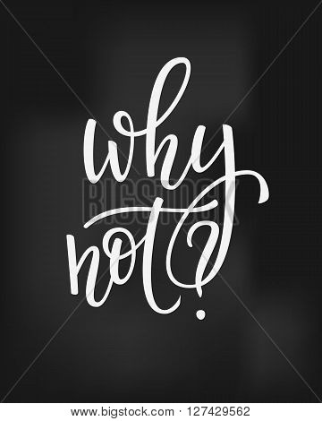 Why not life style inspiration quotes lettering. Motivational quote typography. Calligraphy graphic design sign element. Stay Wild. Vector Hand written style Quote design letter element.