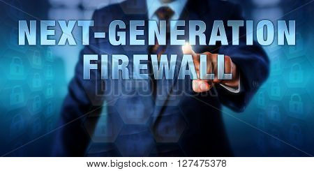 Corporate manager is touching the technology buzzword NEXT-GENERATION FIREWALL on an interactive visual display. Information technology concept for an identity-based security approach. poster